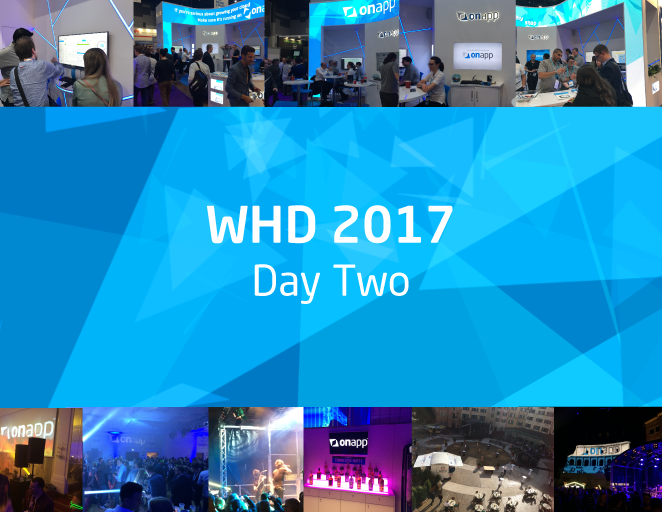 WHD 2017 – day two…