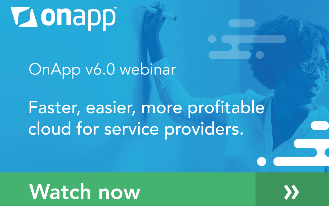 Webinar: OnApp v6.0 – faster, easier, more profitable cloud for Telcos & MSPs