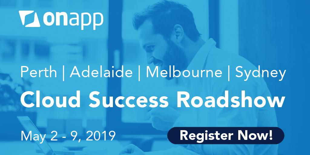 Cloud Success Roadshow – Australia – 2nd to 9th May, 2019