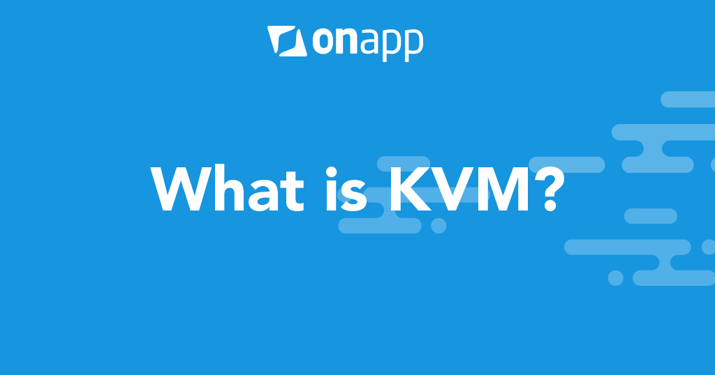 What is KVM?